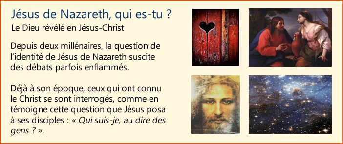 Jésus de Nazareth, qui es-tu ?