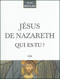 Jésus de Nazareth qui es-tu?