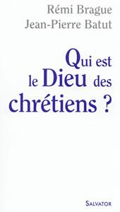Qui est le Dieu des chrétiens ?