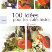 100 idées pour les catéchistes