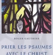 Prier les psaumes avec le Christ