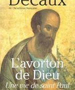 L'avorton de Dieu - Une vie de saint Paul
