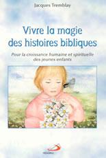 Vivre la magie des histoires bibliques