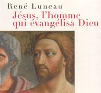 Jésus, l'homme qui évangélisa Dieu