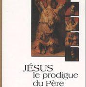 Jésus, le prodigue du Père