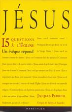 Jésus - 15 questions à l'Église - Un évêque répond