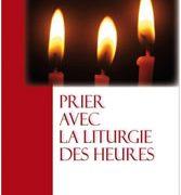 Prier avec la liturgie des heures