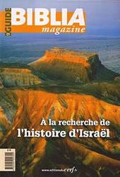 À la recherche de l'histoire d'Israël - Biblia magazine