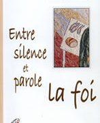 Entre silence et parole, la foi