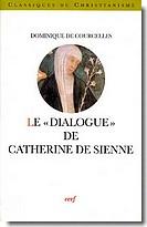 """Le """"dialogue"""" de Catherine de Sienne"""