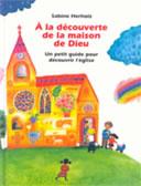 À la découverte de la maison de Dieu